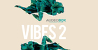 Audeo Box Presents - Vibes Vol 2