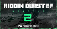 Production master   riddim dubstep weapons 2 1000x512