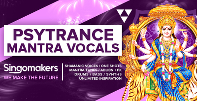 Singomakers psytrance mantra vocals shamanic voices one shots mantra tunes adlibs fx drums bass synths unlimited inspiration 1000 512