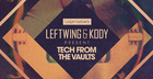 Leftwing & Kody - Tech From The Vaults