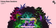 Sm176   future bass sessions   banner 1000x512   out