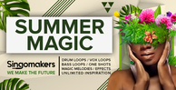 Singomakers summer magic drum loops vox loops bass loops one shots magic melodies effects unlimited inspiration 1000 512