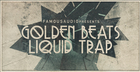 Golden Beats & Liquid Trap