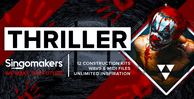 Singomakers thriller 12 construction kits wavs midi files unlimited inspiration 1000 512