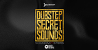 Dubstep Secret Sounds