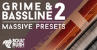 Grime and Bassline Massive Presets Vol 2