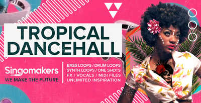 Singomakers tropical dancehall bass loops drum loops synth loops one shots fx vocals midi files unlimited inspiration 1000 512