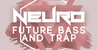 Neuro Future Bass & Trap
