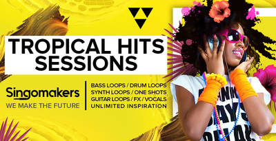 Singomakers tropical hits sessions bass loops drum loops synth loops one shots guitar loops fx vocals unlimited inspiration 1000 512