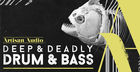 Deep & Deadly Drum & Bass