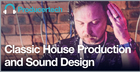 Classic House Production & Sound Design