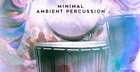 Minimal Ambient Percussion By AK