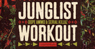 Junglist Workout