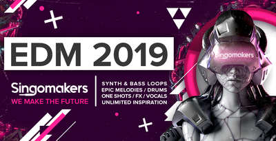 Singomakers edm 2019 synth bass loops  epic melodies drums  one shots fx vocals  unlimited inspiration 1000 512