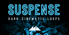 Suspense - Dark Cinematic Loops