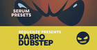 DABRO Dubstep - Serum Presets