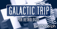 Synthmorph galactic trip retrologue 1000x512 300