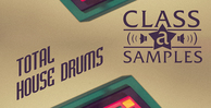 Class a samples total house drums 1000 512