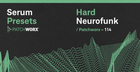 Hard Neurofunk - Serum Presets