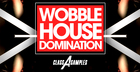 Wobble House Domination