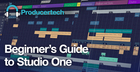 Beginner's Guide to Studio One