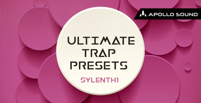 Ultimate Trap Presets (Sylenth1)