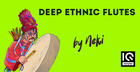 Deep Ethnic Flutes by Neki