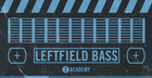 Toolroom Academy presents - Leftfield Bass