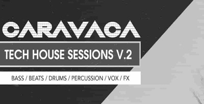 Caravaca tech house sessions 2 512 bingoshakerz tech house loops