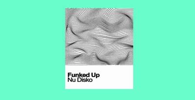Funked up nu disko 512 samplestar disco loops