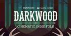 Darkwood - Cinematic Indie Folk
