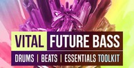 Vital future bass toolkit 512 production master future bass loops