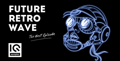 Iq samples  future retro wave   the next episode cover 1000x512 web
