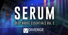 Serum Deep House Essentials Volume 2