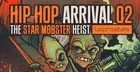 Hip Hop Arrival - The Star Mobster Heist
