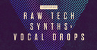 Raw Tech Synths & Vocal Drops