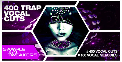 Sample tweakers   400 trap vocal cuts 1000 512 web