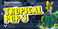 Singomakers tropical pop 3 1000 512 web
