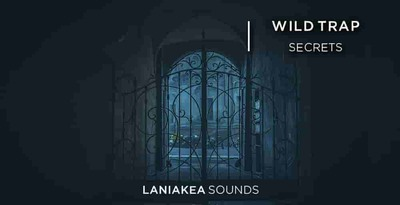 Wild trap secrets laniakea sounds 512 trap loops