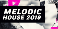 Melodic house samples loops 2019 512 web