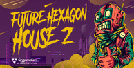 Singomakers future hexagon house vol 2 loops samples 512 web