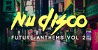Nu Disco Future Anthems Vol 2