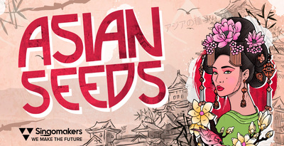 Singomakers asian seeds loops samples asia inspired sounds 512 web