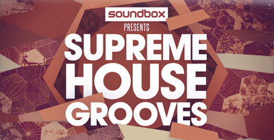 Soundbox supreme house grooves samples loops 512 web