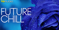 Td audio future chill construction kits royalty free samples 512 web