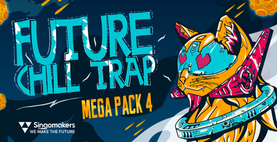 Future Chill Trap Mega Pack 4