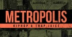 Metropolis - Hip Hop & Trap Juice