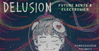 Delusion - Future Beats & Electronica