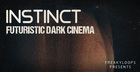 Instinct : Futuristic Dark Cinema