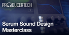 Serum Sound Design Masterclass